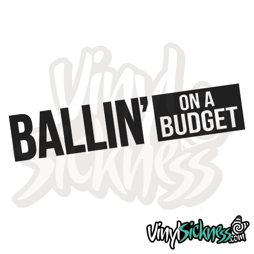 BALLIN ON A BUDGET • STICKERS / DECALS • ON SALE!