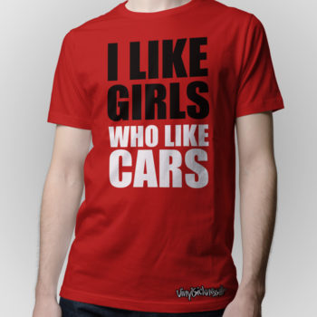 I Like Girls Who Like Cars Red Jdm Tuner Shirt