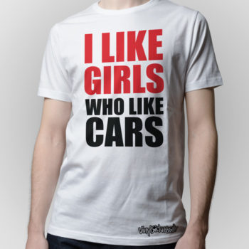 I Like Girls Who Like Cars White Jdm Tuner Shirt